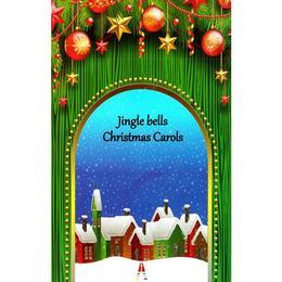 Jingle Bells. Christmas Carols, editura Astro