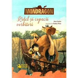 Mondragon. Ridel si copacii vorbitori - Ana Galan, Pablo Pino, editura Booklet