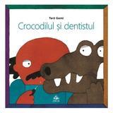 Crocodilul si dentistul - Taro Gomi, editura Cartea Copiilor
