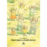 Micul dejun cu familia Soricel - Kazuo Iwamura, editura Cartea Copiilor