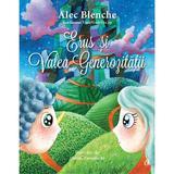 Erus si Valea generozitatii - Alec Blenche, editura Curtea Veche