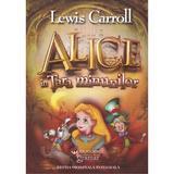 Alice in Tara Minunilor - Lewis Carroll, editura Gramar