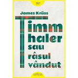 Timm Thaler sau rasul vandut - James Kruss, editura Grupul Editorial Art