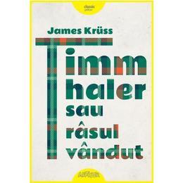 Timm Thaler sau rasul vandut - James Kruss, editura Grupul Editorial Art
