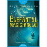 Elefantul magicianului - Kate DiCamillo, editura Grupul Editorial Art