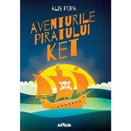 Aventurile piratului Ket - Alis Popa, editura Grupul Editorial Art