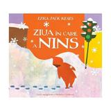 Ziua in care a nins - Ezra Jack Keats, editura Grupul Editorial Art
