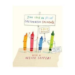 Ziua cand au plecat creioanele colorate - Drew Daywalt, Oliver Jeffers, editura Grupul Editorial Art