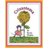 Crizantema - Kevin Henkes, editura Grupul Editorial Art