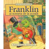 Franklin si sceneta de la scoala - Paulette Bourgeois, Brenda Clark, editura Katartis