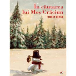 In cautarea lui Mos Craciun - Thierry Dedieu, editura Litera