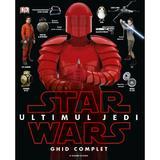 Star Wars: Ultimul Jedi - Ghid complet, editura Litera