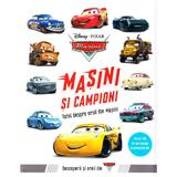 Disney Pixar Masini - Masini si campioni. Totul despre eroii din Masini, editura Litera
