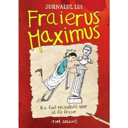 Jurnalul lui Fraierus Maximus - Tim Collins, editura Litera