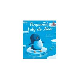 Pinguinul Fulg de Nea - Tony Mitton, Alison Brown, editura Pandora