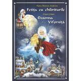 Fetita cu chibriturile. Doamna Vifornita - Hans Christian Andersen, Fratii Grimm, editura Silvius Libris