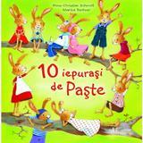10 iepurasi de Paste - Hans-Christian Schmidt, editura Univers Enciclopedic