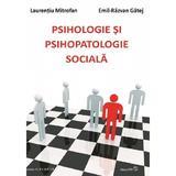 Psihologie si psihopatologie sociale - Laurentiu Mitrofan, Emil-Razvan Gatej, editura Sper