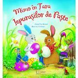 Mimo in Tara Iepurasilor de Paste - Annette Moser, Marina Kramer, editura Univers Enciclopedic