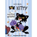 Kitty si unchiul Murray - Nick Bruel, editura Aramis