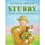 Stubby. O poveste adevarata despre prietenie - Michael Foreman, editura Pandora