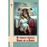 Ne vorbeste Parintele Daniel de la Rarau vol.2, editura Agapis