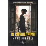 In ritmul inimii - Mark Burnell, editura Leda