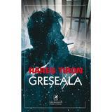 Greseala - Rares Tiron, editura Cartea Romaneasca