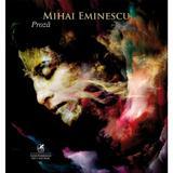Proza - Mihai Eminescu, editura Cartea Romaneasca