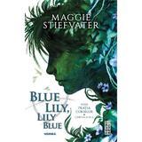 Blue Lily, Lily Blue. Seria Fratia Corbilor Vol. 3 - Maggie Stiefvater, editura Nemira