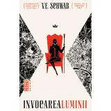 Invocarea luminii - V.E. Schwab, editura Nemira