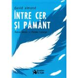 Intre cer si pamant - David Almond, editura Booklet
