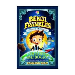 Benji Franklin, pustiul miliardar. Cum sa devii mai bogat - Raymond Bean, editura Corint