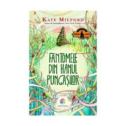 Fantomele din hanul pungasilor - Kate Milford, editura Corint