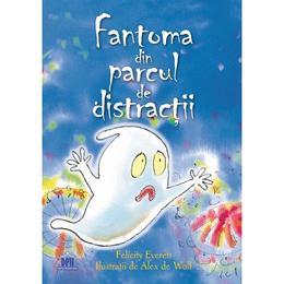 Fantoma din parcul de distractii - Felicity Everett, editura Didactica Publishing House