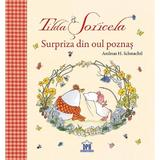 Tilda Soricela. Surpriza din oul poznas - Andreas H. Schmachtl, editura Didactica Publishing House