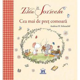Tilda Soricela. Cea mai de pret comoara - Andreas H. Schmachtl, editura Didactica Publishing House
