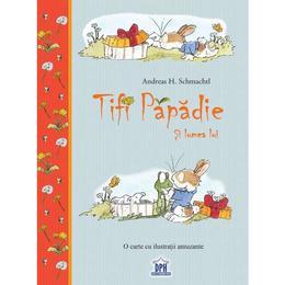 Tifi Papadie si lumea lui - Andreas H. Schmachtl, editura Didactica Publishing House