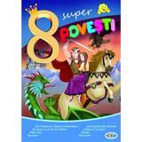 8 Super povesti: Fat-Frumos si Ileana Cosanzeana, Ali Baba..., editura Dorinta