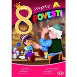 8 Super povesti: Pinocchio, Pestisorul de aur..., editura Dorinta