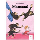 Mamaaa! - Mario Ramos, editura Frontiera