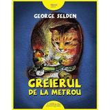 Greierul de la metrou - George Selden, editura Grupul Editorial Art