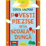 Povesti piezise de la scoala-n dunga - Louis Sachar, editura Grupul Editorial Art