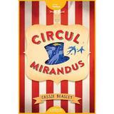 Circul Mirandus - Cassie Beasley, editura Grupul Editorial Art