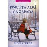 Pisicuta alba ca zapada - Holly Webb, editura Litera