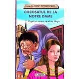 Cocosatul de la Notre Dame - Victor Hugo, editura Unicart