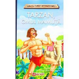 Tarzan, omul maimuta - Edgar Rice Burroughs, editura Unicart