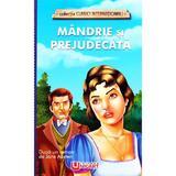 Mandrie si prejudecata - Jane Austen, editura Unicart