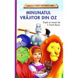 Minunatul Vrajitor din Oz - L. Frank Baum, editura Unicart