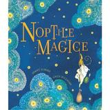 Noptile magice - Jenny Nimmo, Gwen Millward, editura Univers Enciclopedic